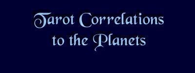 Tarot Correlations to Planets